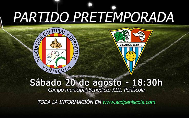 Tercer partido de pretemporada: ACD Peñíscola – Vinarós (Sáb. 20 – 18.30h)