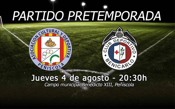 Primer partido de pretemporada: ACD Peñíscola - CD Benicarló (Jue. 4 - 20.30h)
